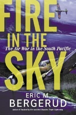 Fire in the Sky: The Air War in the South Pacific als Buch