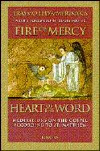 Fire of Mercy, Heart of the Word: Meditations on the Gospel According to Saint Matthew als Taschenbuch