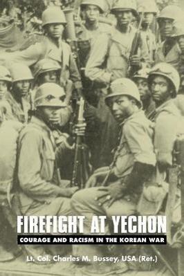 Firefight at Yechon: Courage and Racism in the Korean War als Taschenbuch