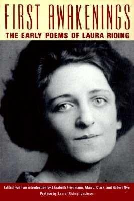 First Awakenings: The Early Poems of Laura Riding als Buch