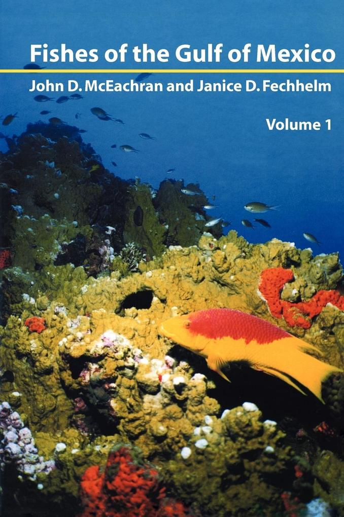 Fishes of the Gulf of Mexico, Vol. 1: Myxiniformes to Gasterosteiformes als Buch