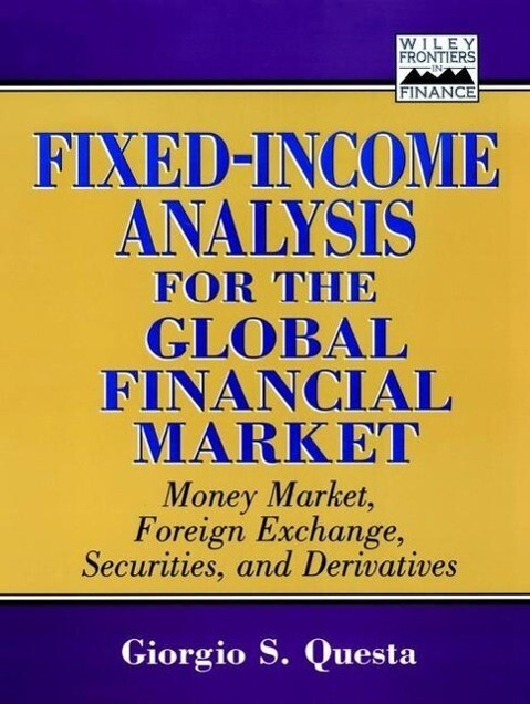 Fixed-Income Analysis for the Global Financial Market: Money Market, Foreign Exchange, Securities, and Derivatives als Buch