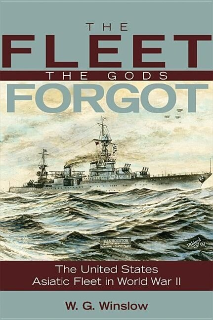 The Fleet the Gods Forgot: The U.S. Asiatic Fleet in World War II als Taschenbuch