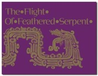 The Flight of Feathered Serpent als Taschenbuch