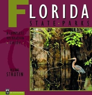 Florida State Parks: A Complete Recreation Guide als Taschenbuch