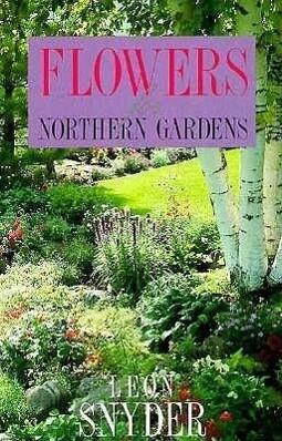 Flowers for Northern Gardens als Taschenbuch