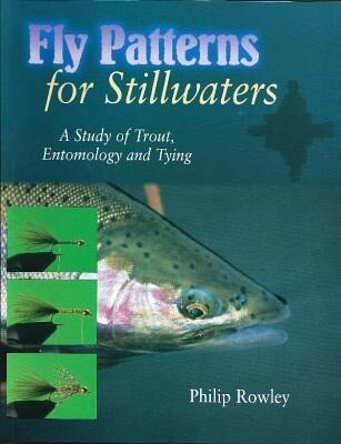 Fly Patterns for Stillwaters: A Study of Trout, Entomology and Tying als Buch