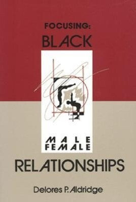 Focusing: Black Male-Female Relationships als Taschenbuch