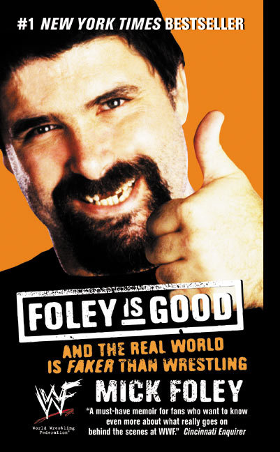 Foley Is Good: And the Real World Is Faker Than Wrestling als Taschenbuch