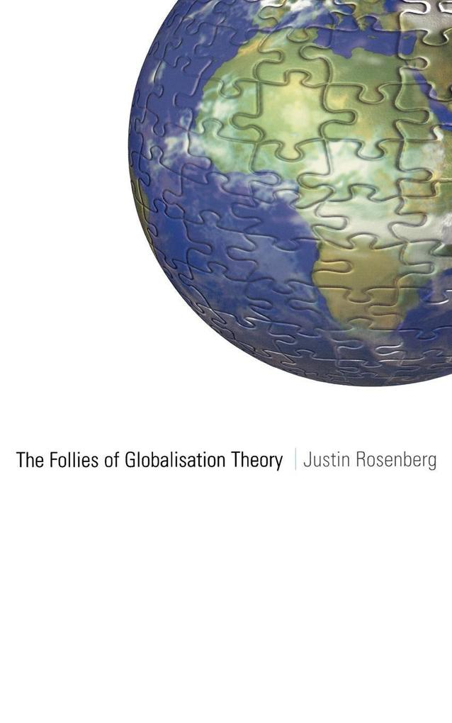 The Follies of Globalisation Theory: Polemical Essays als Taschenbuch