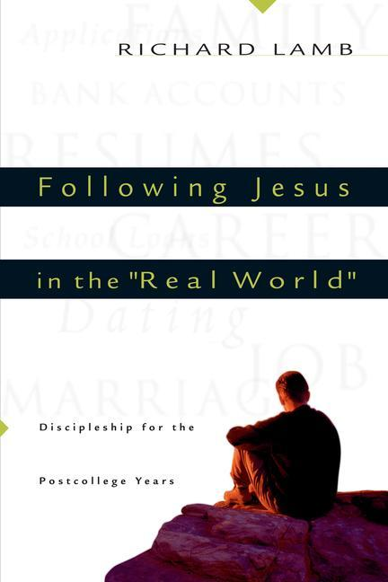"""Following Jesus in the """"Real World"""": A Heart for God als Taschenbuch"""