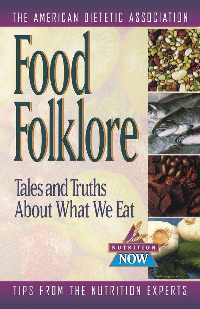 Food Folklore: Tales and Truths about What We Eat als Taschenbuch