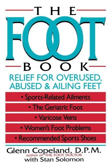 The Foot Book: Relief for Overused, Abused & Ailing Feet als Taschenbuch