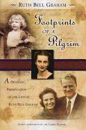 Footprints of a Pilgrim: A Dramatic Presentation of the Life of Ruth Bell Graham als Taschenbuch