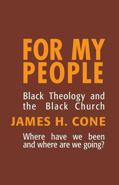 For My People: Black Theology and the Black Church als Taschenbuch