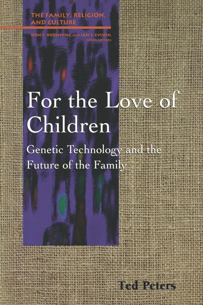 For the Love of Children: Genetic Technology and the Future of the Family als Taschenbuch