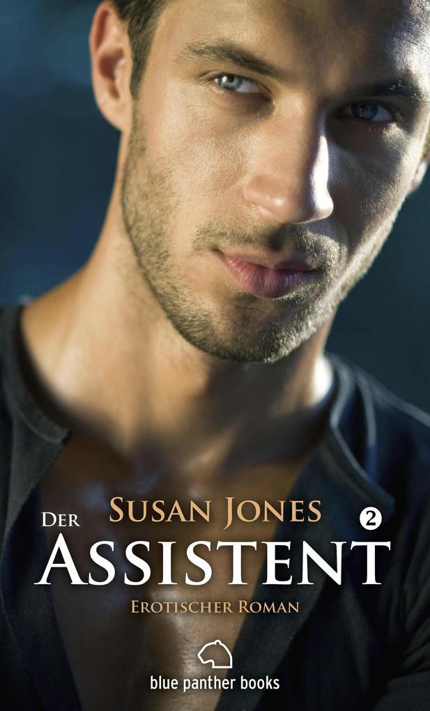 Der Assistent 2 | Erotischer Roman als eBook