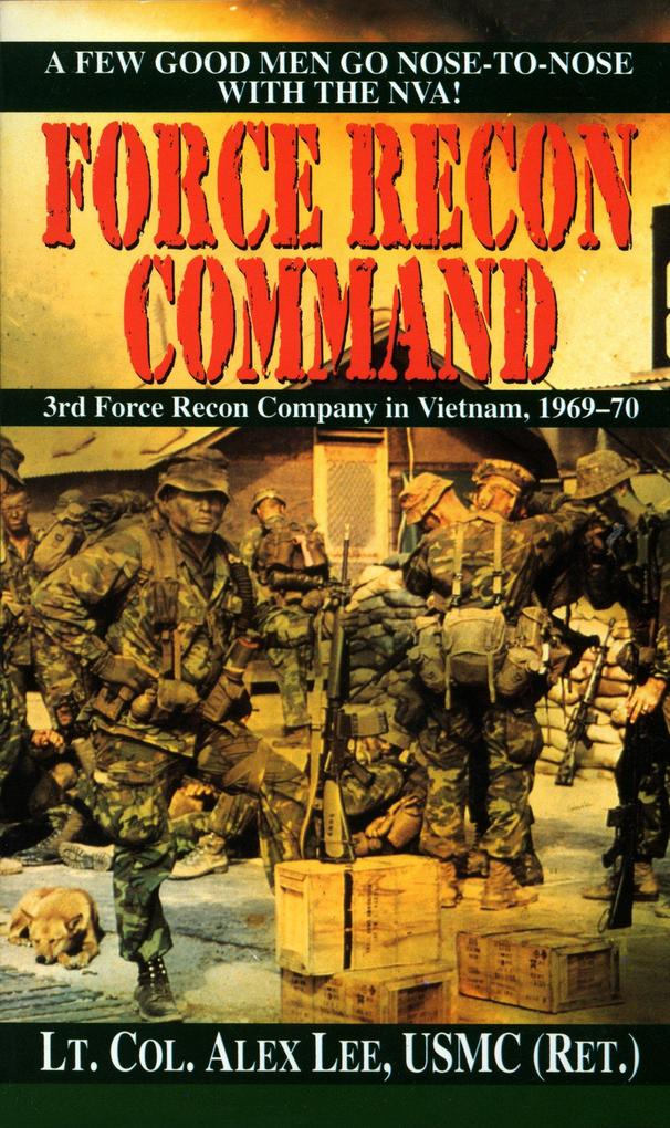 Force Recon Command: 3rd Force Recon Company in Vietnam, 1969-70 als Taschenbuch