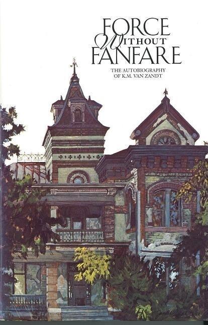 Force Without Fanfare: The Autobiography of K. M. Van Zandt als Buch