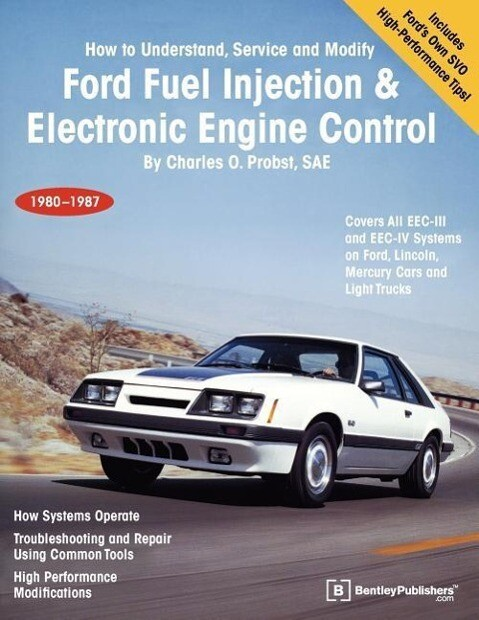 Ford Fuel Injection & Electronic Engine Control: How to Understand, Service and Modify, 1980-1987 als Taschenbuch