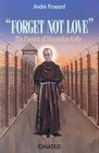 Forget Not Love: The Passion of Maximilian Kolbe