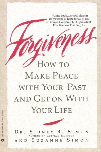 Forgiveness: How to Make Peace with Your Past and Get on with Your Life als Taschenbuch