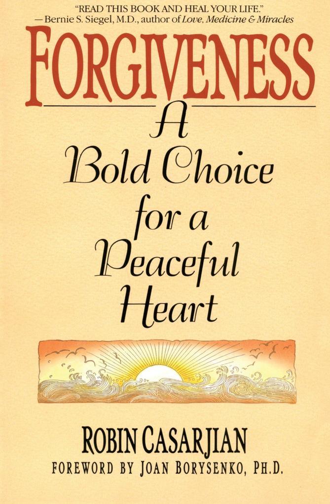Forgiveness: A Bold Choice for a Peaceful Heart als Taschenbuch