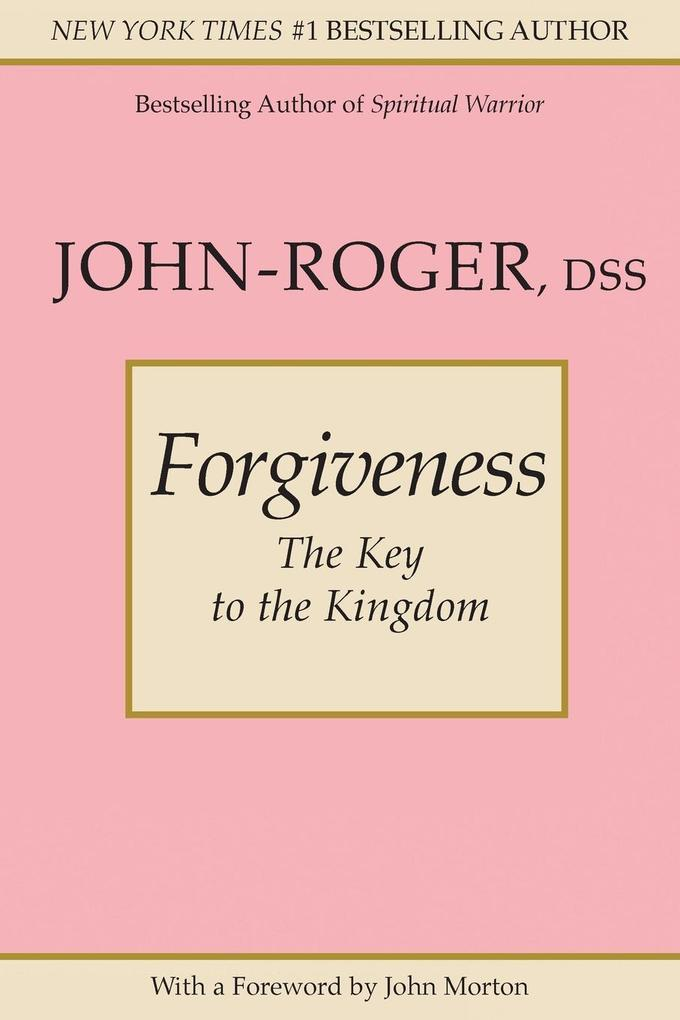 Forgiveness The Key to the Kingdom als Taschenbuch