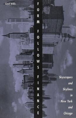 Form Follows Finance: Skyscrapers and Skylines in New York and Chicago als Taschenbuch