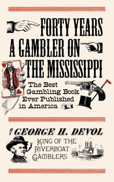 Forty Years a Gambler on the Mississippi als Taschenbuch