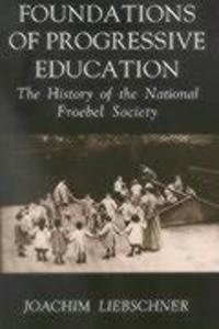 Foundations of Progressive Education als Buch