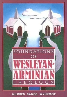 Foundations of Wesleyan- Arminian Theology als Taschenbuch