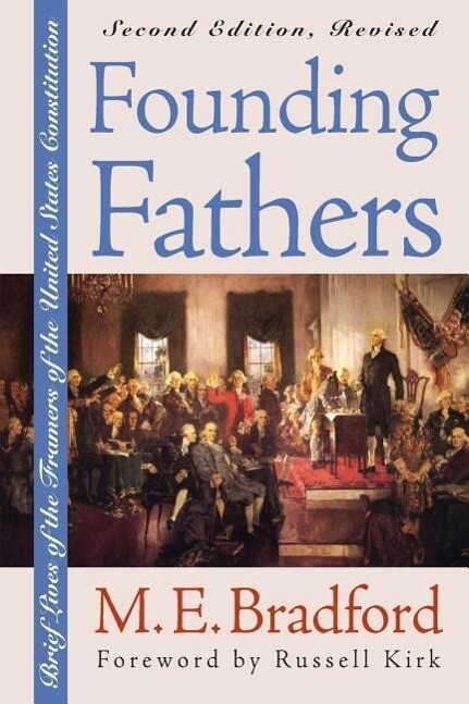 Founding Fathers: Brief Lives of the Framers of the United States Constitution Second Edition, Revised als Taschenbuch