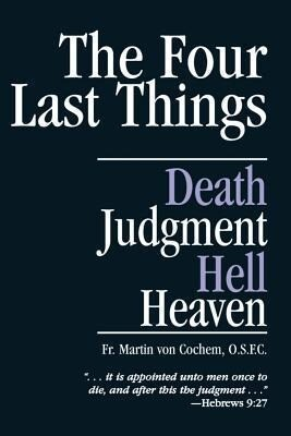 The Four Last Things: Death, Judgment, Hell, Heaven als Taschenbuch