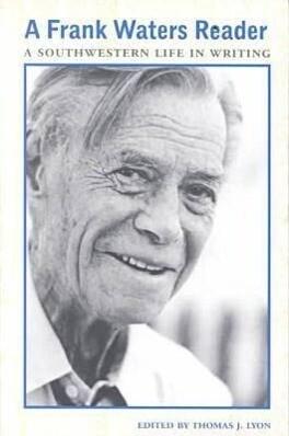 Frank Waters Reader: Southwestern Life in Writing als Taschenbuch