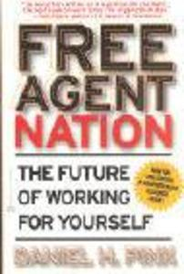 Free Agent Nation: The Future of Working for Yourself als Taschenbuch