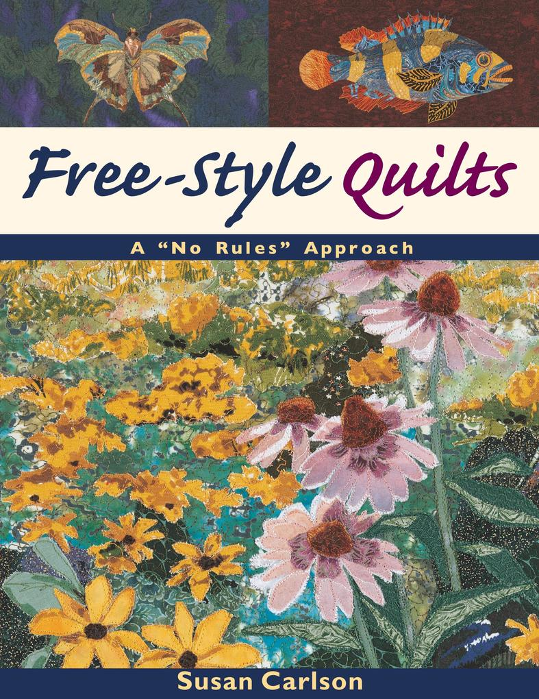 Free-Style Quilts: A No Rules Approach- Print on Demand Edition als Taschenbuch