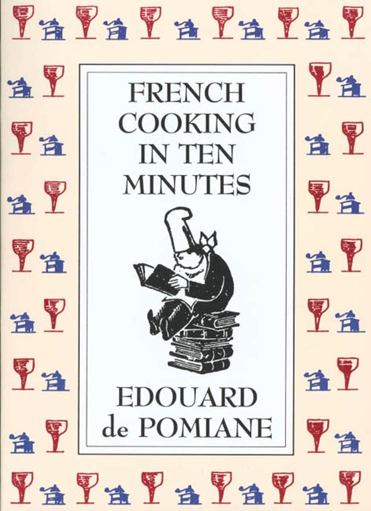 French Cooking in Ten Minutes: Adapting to the Rhythm of Modern Life (1930) als Taschenbuch