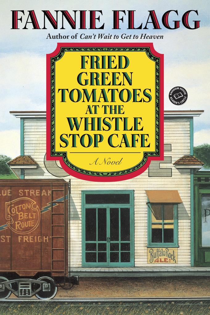 Fried Green Tomatoes at the Whistle Stop Cafe als Taschenbuch