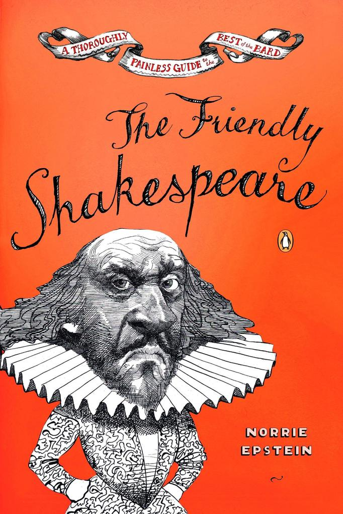 The Friendly Shakespeare: A Thoroughly Painless Guide to the Best of the Bard als Taschenbuch