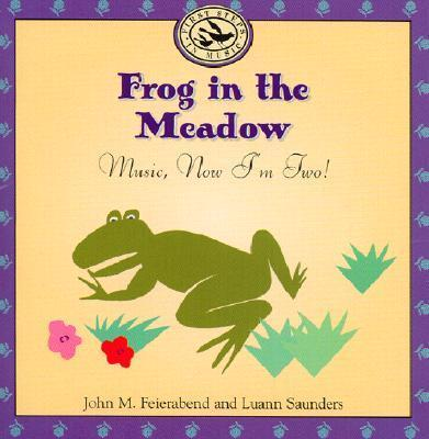 Frog in the Meadow: Music, Now Im Two! als Hörbuch