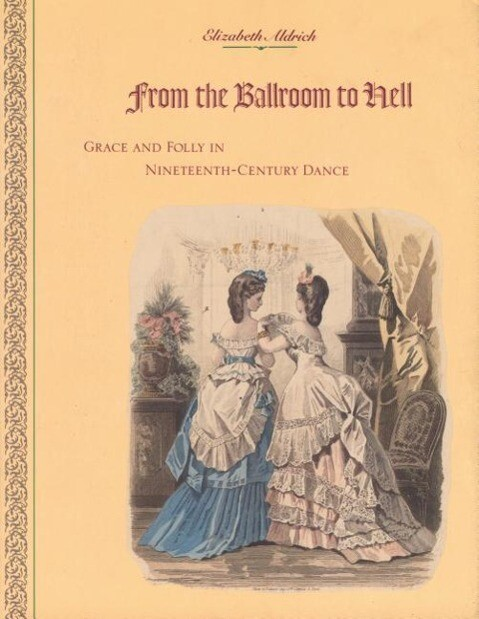 From the Ballroom to Hell: Grace and Folly in Nineteenth-Century Dance als Taschenbuch