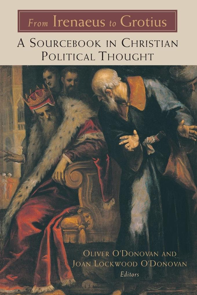 From Irenaeus to Grotius: A Sourcebook in Christian Political Thought 100-1625 als Taschenbuch
