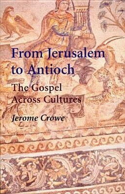 From Jerusalem to Antioch: The Gospel Across Cultures als Taschenbuch
