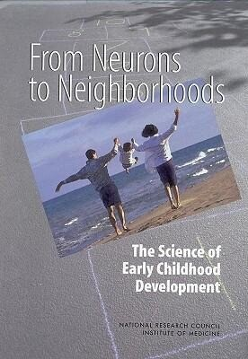From Neurons to Neighborhoods:: The Science of Early Childhood Development als Buch