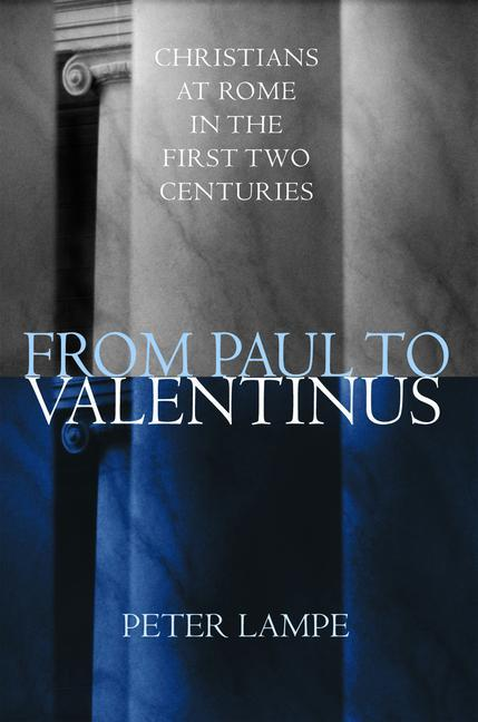 From Paul to Valentinus: Christians at Rome in the First Two Centuries als Buch