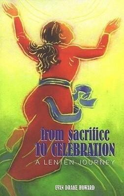 From Sacrifice to Celebration: A Lenten Journey als Taschenbuch
