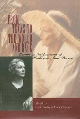 From Texas to the World and Back: Essays on the Journeys of Katherine Anne Porter als Buch