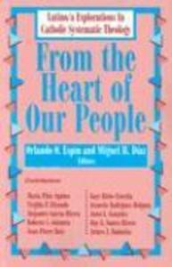 From the Heart of Our People: Latino/A Explorations in Catholic Systematic Theology als Taschenbuch