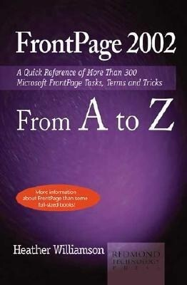 FrontPage 2002 from A to Z: A Quick Reference of More Than 300 Microsoft FrontPage Tasks, Terms and Tricks als Taschenbuch